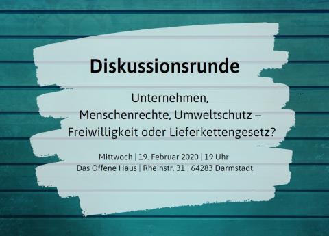 Diskussion: Unternehmen, Menschenrechte, Umweltschutz – Freiwilligkeit oder Lieferkettengesetz? @ Das Offene Haus
